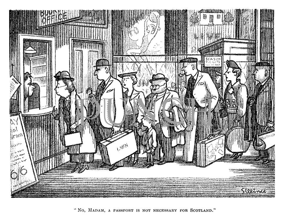 """No, madam, a passport is not necessary for Scotland."""