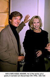MR & MRS NIGEL HAVERS, he is the actor, at a party in London on November 5th 1996.                LTG 144