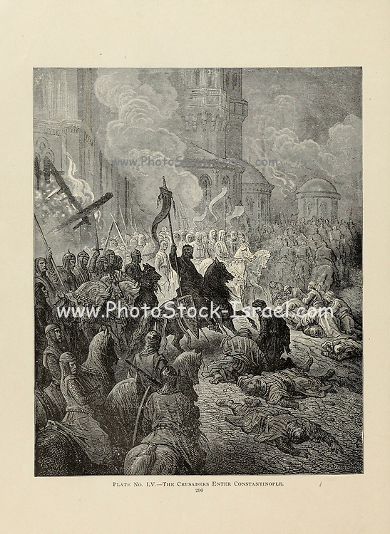 The Crusaders enter Constantinople Plate LV from the book Story of the crusades. with a magnificent gallery of one hundred full-page engravings by the world-renowned artist, Gustave Doré [Gustave Dore] by Boyd, James P. (James Penny), 1836-1910. Published in Philadelphia 1892