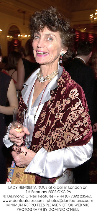 LADY HENRIETTA ROUS at a ball in London on 1st February 2002.	OXC 96