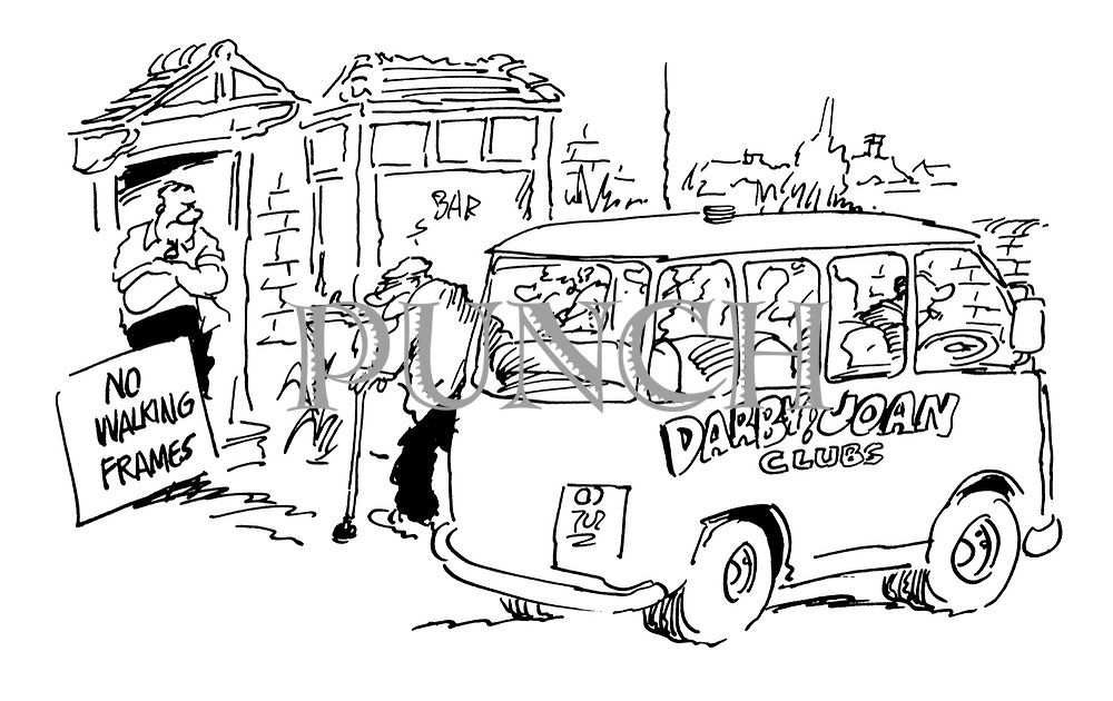 "(A Darby and Joan Club van pulls up outside a pub with a sign ""No walking frames"")"
