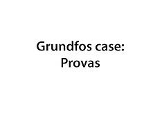 20161013 Grundfos case: Provas