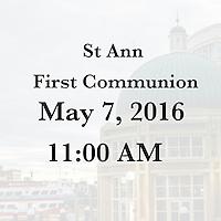 St Ann 1st Communion 5/7/16 11:00 AM