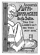 "Asquith's Anti-Suffragette Bath Salts. ""Tell the Ladies I can't see them just now."""