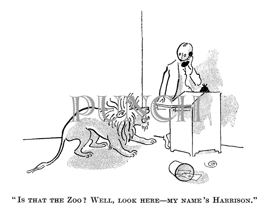 """Is that the zoo? Well, look here - my name's Harrison."""