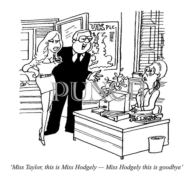 'Miss Taylor, this is Miss Hodgely - Miss Hodgely this is goodbye' (a manager replaces his old secretary with a younger one)