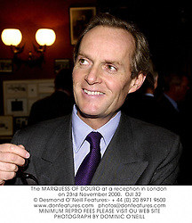 The MARQUESS OF DOURO at a reception in London on 23rd November 2000.<br />OJI 32