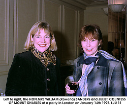 Left to right, The HON.MRS WILLIAM (Rowena) SANDERS and JULIET, COUNTESS OF MOUNT CHARLES at a party in London on January 14th 1997.LUU 11