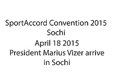 20150418 SAC2015 - Mr. Vizer arrive in  Sochi