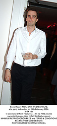 Social figure FRITZ VON WESTENHOLTZ, at a party in London on 24th February 2004.<br /> PSA 161