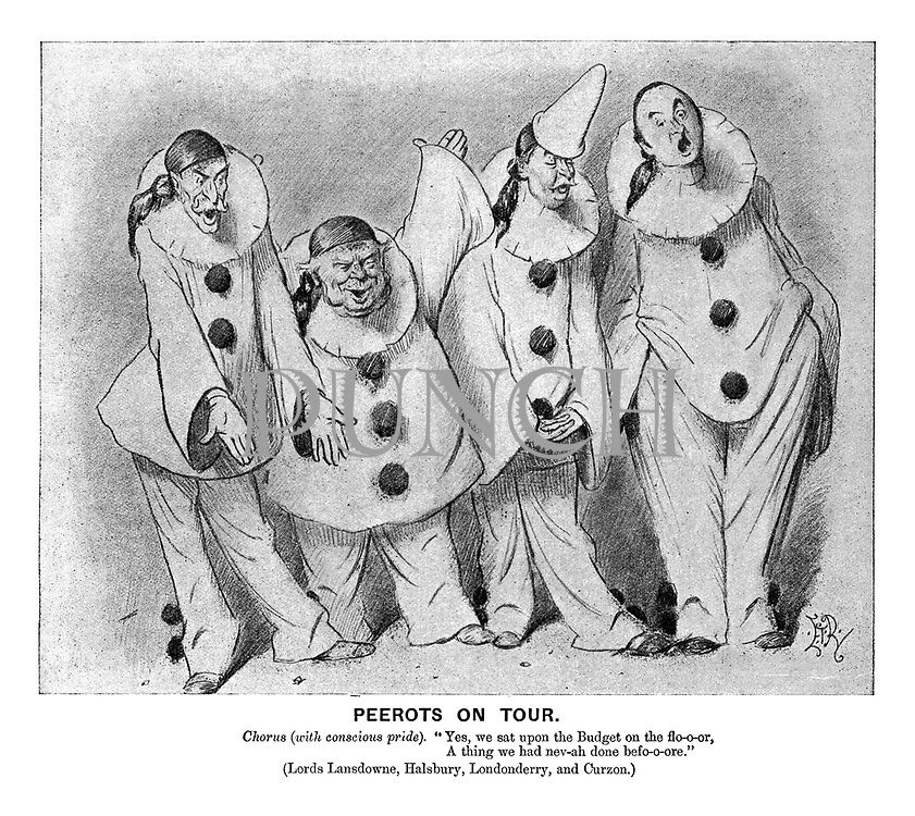 """Peerots on Tour. Chorus (with conscious pride). """"Yes, we sat upon the Budget on the flo-o-or, A thing we had nev-ah done befo-o-ore."""" (Lords Lansdowne, Halsbury, Londonderry, and Curzon.)"""