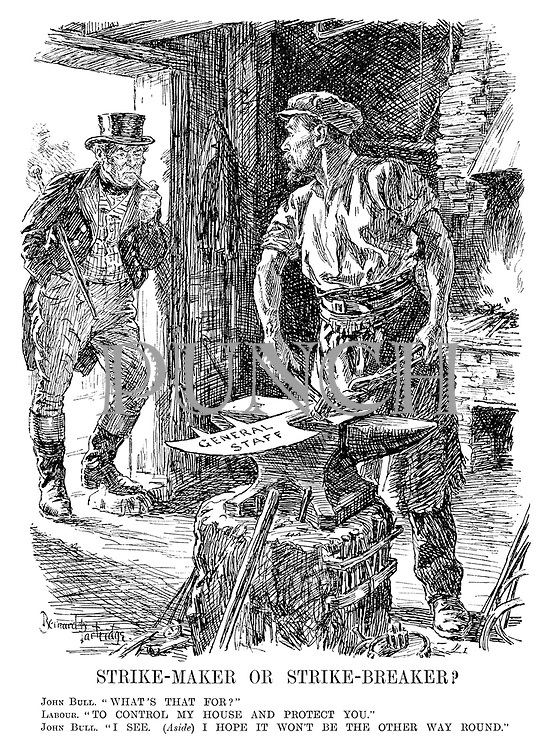 "Strike-maker or Strike-breaker? John Bull. ""What's that for?"" Labour. ""To control my house and protect you."" John Bull. ""I see. (Aside) I hope it won't be the other way round."""