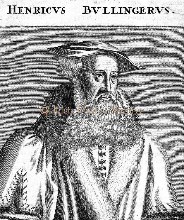 Heinrich Bullinger (1504-1575) Swiss Protestant Reformation divine. Successor to Zwingli. Copperplate engraving.