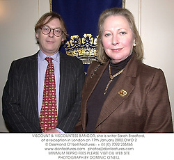 VISCOUNT & VISCOUNTESS BANGOR, she is writer Sarah Bradford, at a reception in London on 17th January 2002.	OWO 2