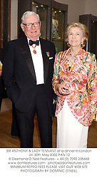 SIR ANTHONY & LADY TENNANT at a dinner in London on 30th May 2002.			PAN 12