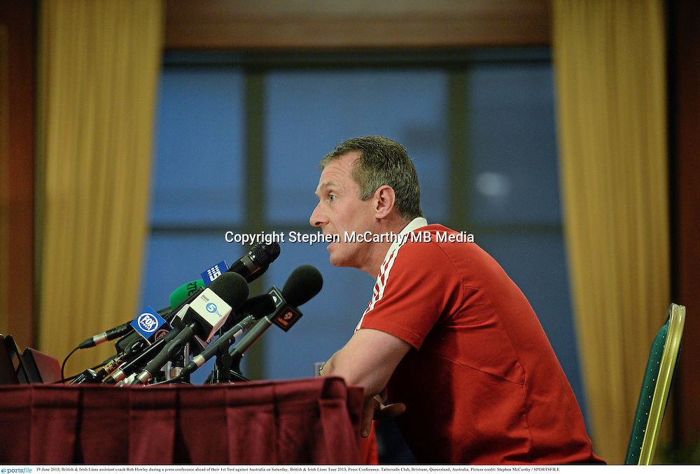 19 June 2013; British & Irish Lions assistant coach Rob Howley during a press conference ahead of their 1st Test against Australia on Saturday. British & Irish Lions Tour 2013, Press Conference. Tattersalls Club, Brisbane, Queensland, Australia. Picture credit: Stephen McCarthy / SPORTSFILE