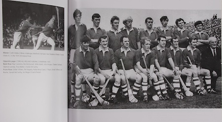 left: Cork's Eddie O'Brien challenges Wexford's full back, Dan Quigley as Teddy O'Connor closes in, in the 1970 All-Ireland Final. .right: Cork-All-Ireland Hurling Champions 1970. Back Row: Ray Cummins, Pat McDonnell, Willie Walsh, John Horgan, Charlie Cullinane, Seamus Looney, Tony Maher, Charlie McCarthy. Front Row: Eddie O'Brien, Pat Hegarty, Paddy Barry (capt), T Ryan, Donal Clifford, Con Roche, Gerald McCarthy, Jim Regan (Coach/Trainer).