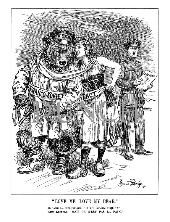 """Love Me, Love my Bear."" Madame La Republique. ""C'est magnifique!"" King Leopold. ""Mais ce n'est pas la paix."" (France and Russia are tied together in a Franco-Soviet pact as the Belgian king holds the Locarno Treaty un-amused)"