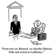 """From now on, Bernard, we skip the Opinion Polls and switch to Ladbrokes."""