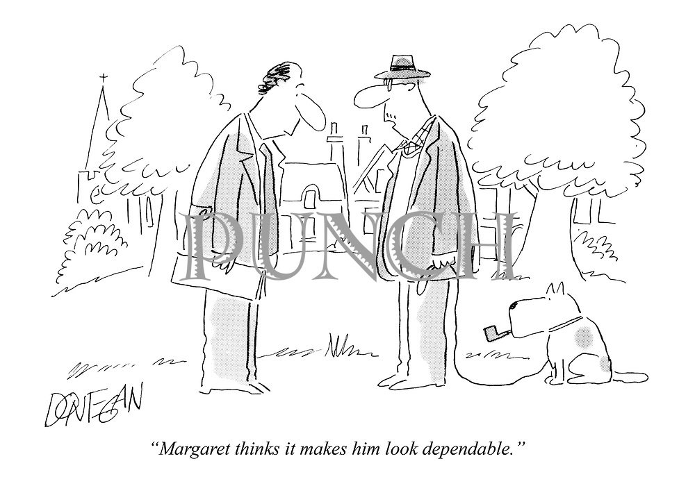 """""""Margaret thinks it makes him look dependable."""""""