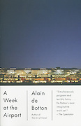 "US edition book cover of Alain de Botton's ""A Week at the Airport: A Heathrow Diary"" containing photography by Richard Baker."