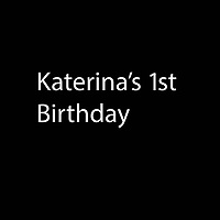 Katerina's 1st Birthday