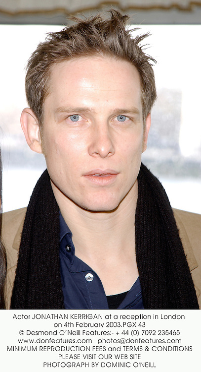 Actor JONATHAN KERRIGAN at a reception in London on 4th February 2003.	PGX 43