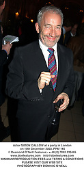 Actor SIMON CALLOW at a party in London on 10th December 2003.PPM 145