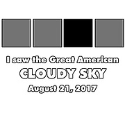 Too cloudy to see the Solar Eclipse? Commemorate what you did see with a shirt, magnet, or more to let the world know you saw the Great American Solar Eclipse--through the clouds.