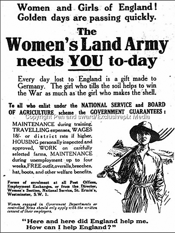 Holding the Home Front<br /> The Women's Land Army in the First World War book by Pen and sward<br /> <br /> Within days of the start of the First World War there were calls for women to come to the fields, but it would be almost three years before the Women's Land Army was established. In that time though, various private and public initiatives would be launched to pull women onto the land. The Women's Land Army would be shaped as much by the successes and failures of these earlier enterprises as by the precise requirements of 1917. It was a process of evolution, not revolution, and agricultural policy had also evolved over the course of the first three years of the war. By the spring of 1917 farmers were being called upon to plough out, to push back the borders and extend the cultivated acreage back to the highs of the 1870s. Agriculture would thus need most labour just as it had least available. Britain's food security had never looked most precarious than it did at the start of 1917.<br /> <br /> Photo Shows: Advert for the Women's Land Army, placed in the press in June and July 1917.<br /> ©Pen and sward/Exclusivepix Media