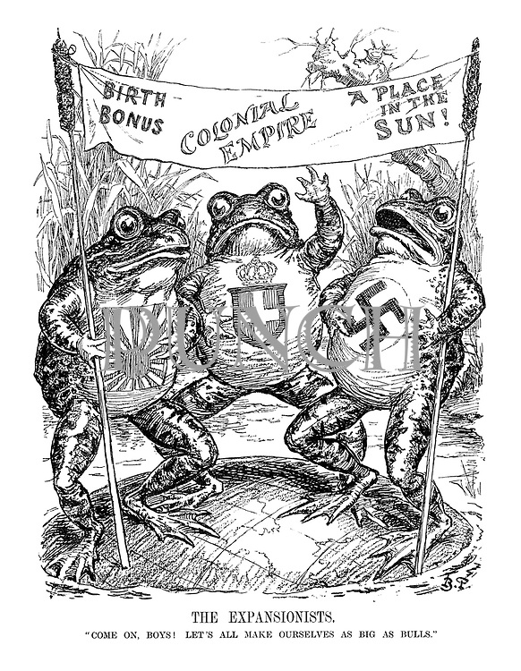 "The Expansionists. ""Come on, boys! Let's all make ourselves as big as bulls."" (Japan, Italy and Germany as Bullfrogs holding a banner of slogans 'Birth Bonus', 'Colonial Empire' and 'A Place in the Sun' while standing on a lillypad map of the world)"