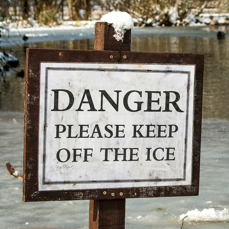 Danger Please Keep Off The Ice