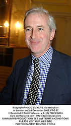 Biographer HUGO VICKERS at a reception in London on 3rd December 2003.PPG 37