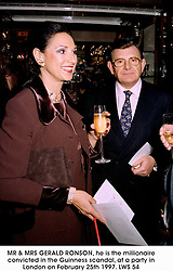 MR & MRS GERALD RONSON, he is the millionaire convicted in the Guinness scandal, at a party in London on February 25th 1997.LWS 54
