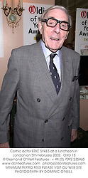 Comic actor ERIC SYKES at a luncheon in London on 5th February 2002.<br />OXD 18