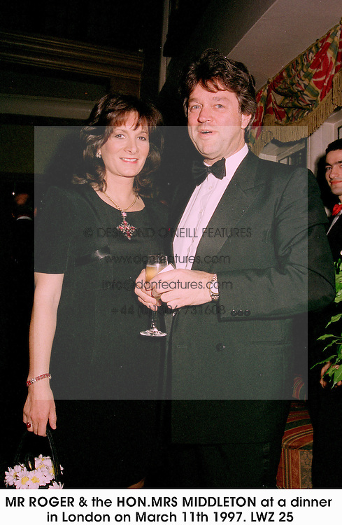 MR ROGER & the HON.MRS MIDDLETON at a dinner in London on March 11th 1997.LWZ 25