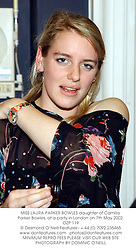 MISS LAURA PARKER BOWLES daughter of Camilla Parker Bowles, at a party in London on 7th May 2002.	OZP 119