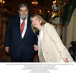 SIR EDDIE KULUKUNDIS and his wife actress SUSAN HAMPSHIRE, at a party in London on 5th April 2004.PTC 18