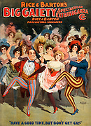 "Created and ""copyright 1899 Courier Litho. Co., Buffalo, N.Y."" .Rice & Barton, proprietors & managers. .Caption: Have a good time, but don't get gay. .No. 2757. Dancers; theater; stage; performers; entertainment"