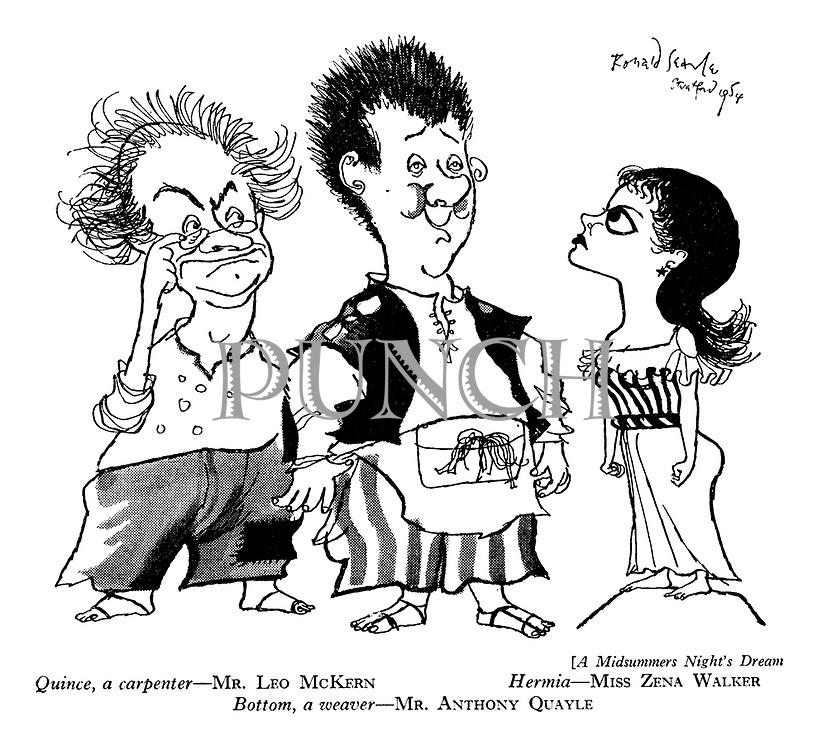 A Midsummers Night's Dream. Quince, a carpenter — Mr Leo McKern Hermia — Miss Zena Walker Bottom, a weaver — Mr Anthony Quayle