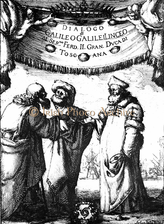 Galileo Galilei (1564-1642) Italian astronomer and mathematician. Frontispiece of first edition of his 'Dialogo dei Massimi Sistemi' Florence 1632. 3 figures, left to right, Aristotle, Ptolemy and Copernicus. Engraving by Della Bella.