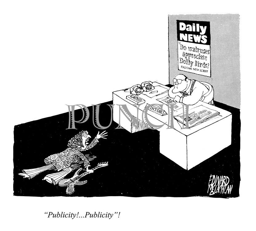 """""""Publicity!...Publicity""""!"""