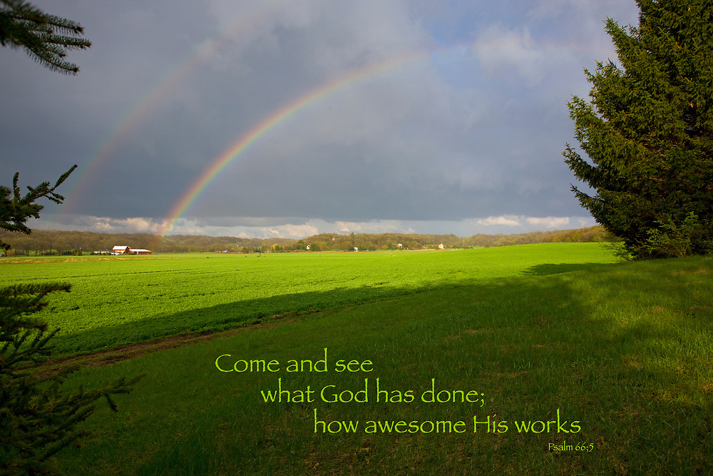 "Double rainbow after the storm, over hayfield with Bible quote: ""Come and see what God has done; how awesome his works."""