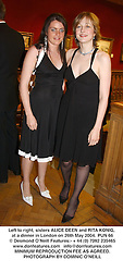 Left to right, sisters ALICE DEEN and RITA KONIG, at a dinner in London on 26th May 2004.PUN 66