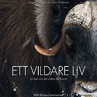 Book: A wilder life (Ett Vildare Liv)<br />Cover image: Vincent Munier<br /> <br /> &quot;We want to see more of the wild coming back into our lives. We believe that almost all places can become one or several steps wilder. Often with surprisingly small efforts leading to great results. We would like us all to ask ourselves what we could do for the wild, in our daily lives, suggesting a number of possible actions. At the same time also demonstrating some of the latest successes within rewilding and nature conservation. It really works. Through emotional imagery from the Wild Wonders of Europe and Rewilding Europe initiatives, we showcase Europe's amazing natural heritage. The powerful visuals underline how absolutely exciting and loveable nature is in our part of the world.&quot; Staffan Widstrand and Magnus Lundgren