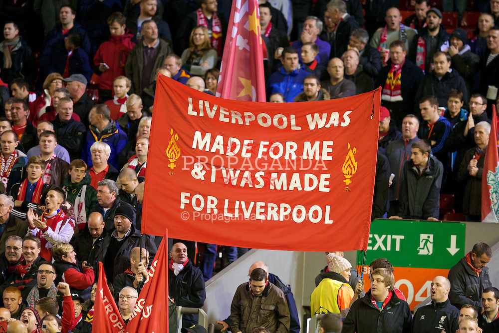 LIVERPOOL, ENGLAND - Wednesday, October 22, 2014: Liverpool supporters' banner 'Liverpool was made for me & I was made for Liverpool' on the Spion Kop during the UEFA Champions League Group B matchagainst Real Madrid CF at Anfield. (Pic by David Rawcliffe/Propaganda)