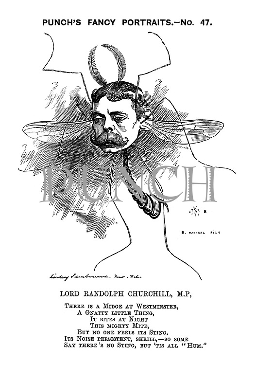 "Lord Randolph Churchill, M.P, There is a Midge at Westminster, A Gnatty Little Thing, It Bites at Night, This Mightly Mite, But No One Feels Its Sting. Its Noise Persistent, Shrill, - So Some Say There's No STing, But 'Tis All ""Hum."""