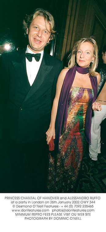 PRINCESS CHANTAL OF HANOVER and ALESSANDRO RUFFO at a party in London on 26th January 2002.OWY 344