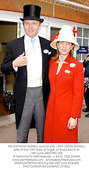 MR ANTHONY BURRELL and his wife  LADY LOUISE BURRELL sister of the 13th Duke of Argyll, at Royal Ascot on 18th June 2002.PBC 202