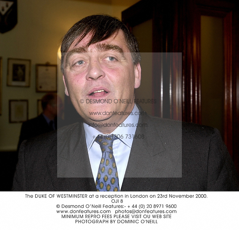 The DUKE OF WESTMINSTER at a reception in London on 23rd November 2000.<br />